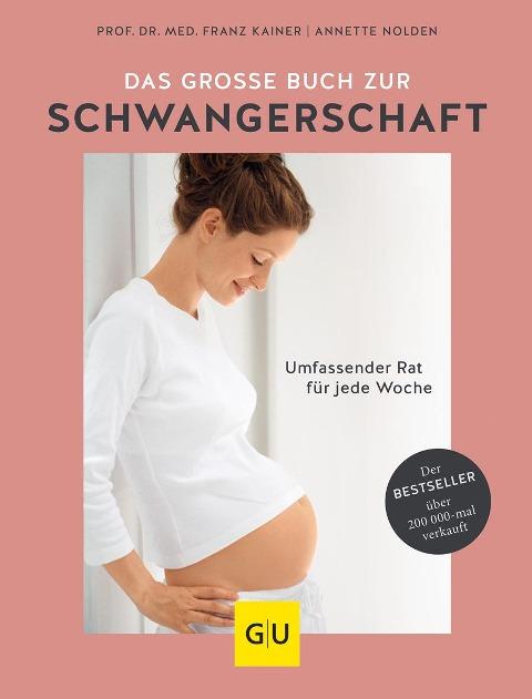 Das große Buch zur Schwangerschaft - Annette Nolden, Franz Kainer
