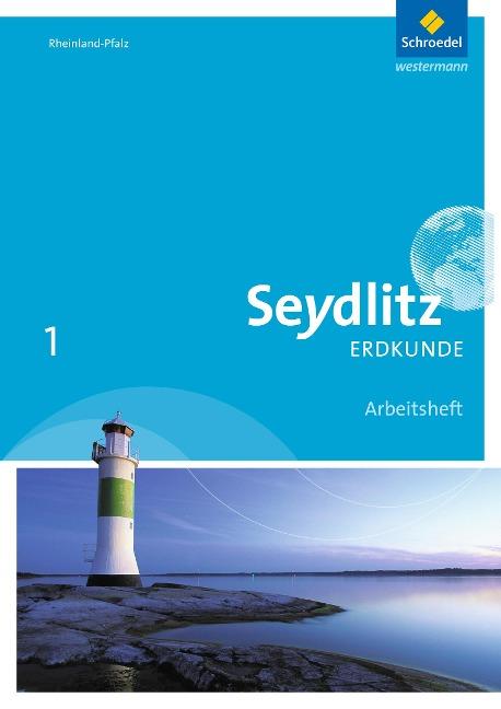 Seydlitz Erdkunde 1. Arbeitsheft. Realschulen plus in Rheinland-Pfalz -