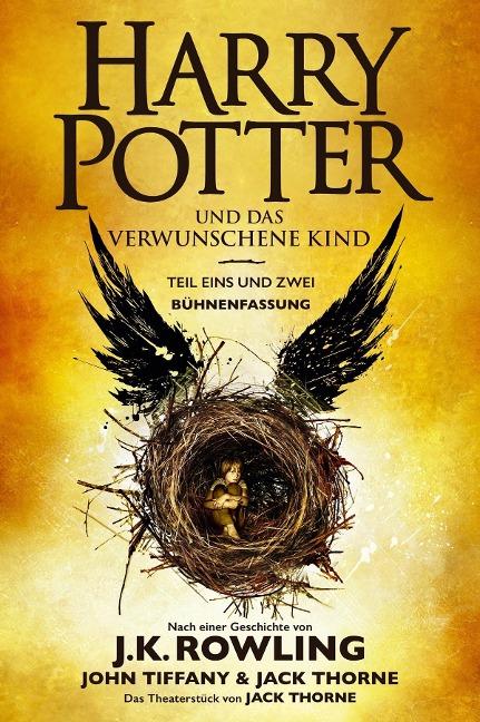 Harry Potter und das verwunschene Kind. Teil eins und zwei (Bühnenfassung) - J. K. Rowling, John Tiffany, Jack Thorne