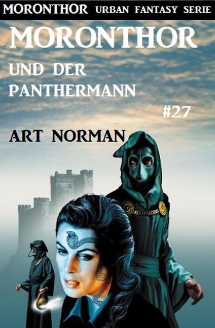 Moronthor und der Panthermann: Moronthor 27 - Art Norman