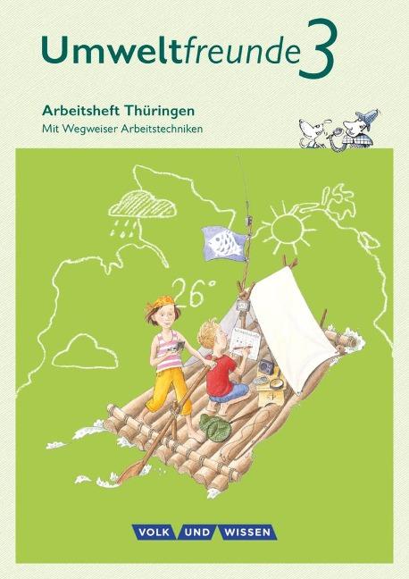 Umweltfreunde 3. Schuljahr - Thüringen - Arbeitsheft - Jana Arnold, Silvia Ehrich, Anne Keller, Inge Koch, Christine Köller