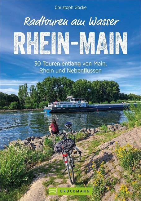 Radtouren am Wasser Rhein-Main - Christoph Gocke