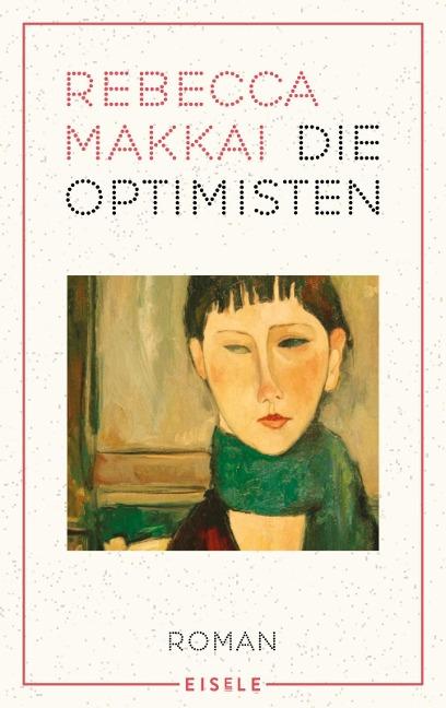 Die Optimisten - Rebecca Makkai