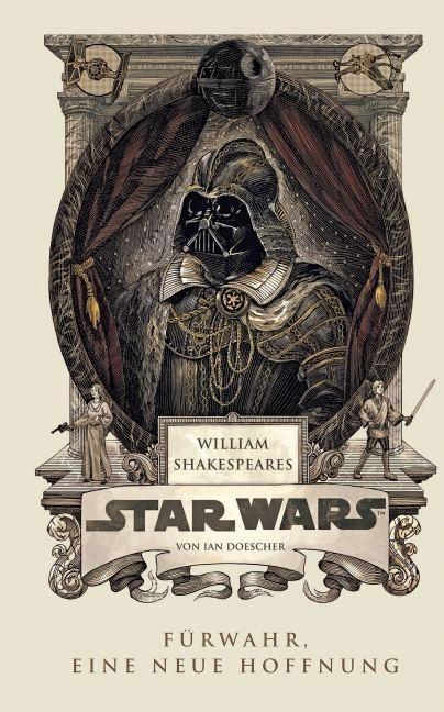 William Shakespeares Star Wars 01 - Fürwahr, Eine neue Hoffnung - Ian Doescher
