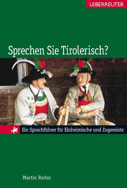 Sprechen Sie Tirolerisch? - Martin Reiter