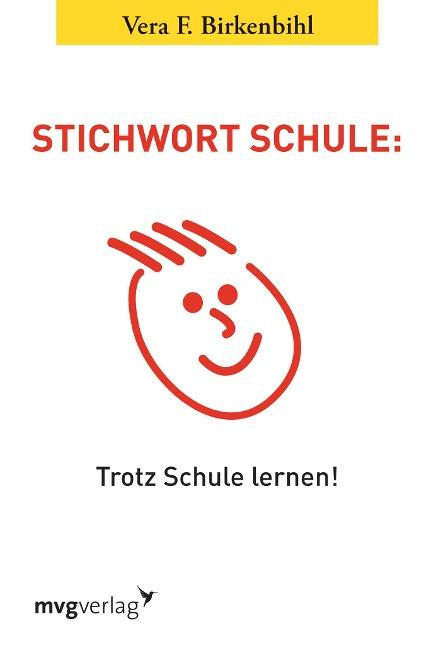 Stichwort Schule - Vera F. Birkenbihl