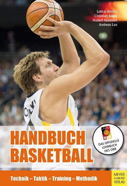 Handbuch Basketball - Lothar Bösing, Christian Bauer, Hubert Remmert, Andreas Lau