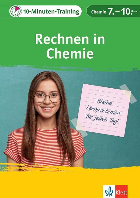 Klett 10-Minuten-Training Chemie - Rechnen in Chemie 7.-10. Klasse -