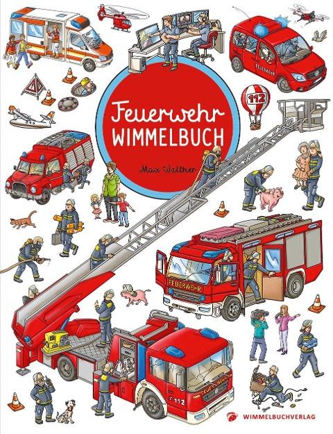 Feuerwehr Wimmelbuch - Das große Bilderbuch ab 2 Jahre -