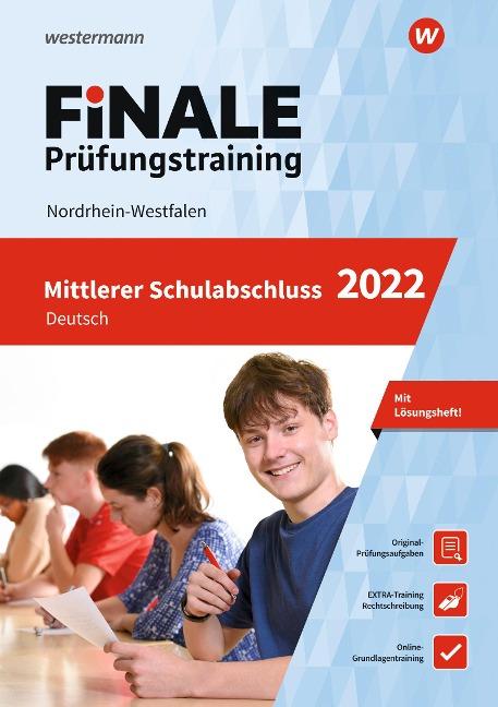 FiNALE - Prüfungstraining Mittlerer Schulabschluss Nordrhein-Westfalen. Deutsch 2022 - Andrea Heinrichs, Martina Wolff