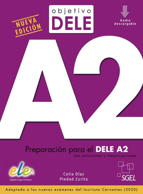 Objetivo DELE A2 - Nueva edición - Celia Díaz, Piedad Zurita