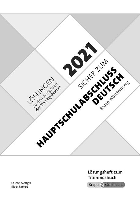 Sicher zum Hauptschulabschluss Deutsch. Lösungsheft. Baden-Württemberg 2021 - Christel Metzger, Eileen Rinnert