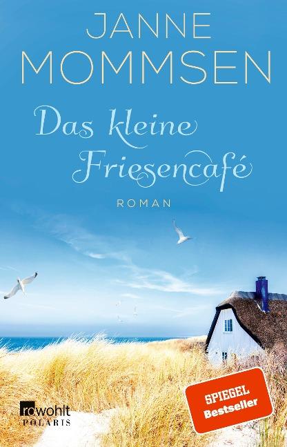 Das kleine Friesencafé - Janne Mommsen