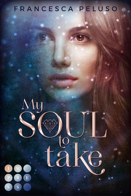 """My Soul to Take (""""Shadow Wish""""-Reihe 1) - Francesca Peluso"""