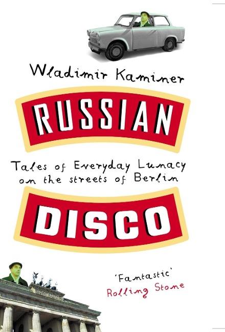 Russian Disco - Wladimir Kaminer