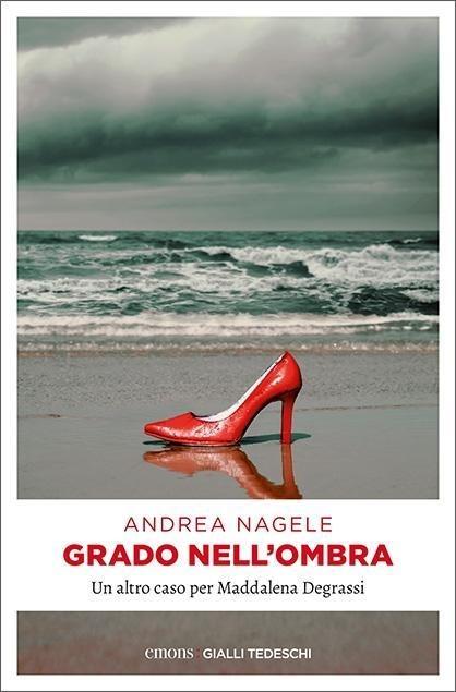 Grado nell'ombra - Andrea Nagele