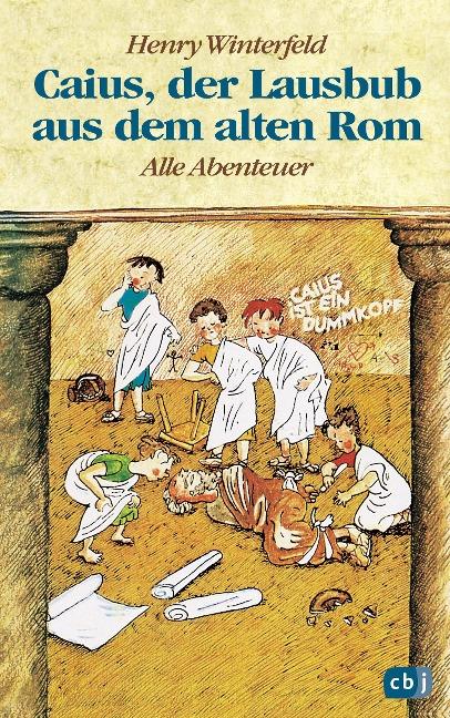 Caius, der Lausbub aus dem alten Rom - Henry Winterfeld