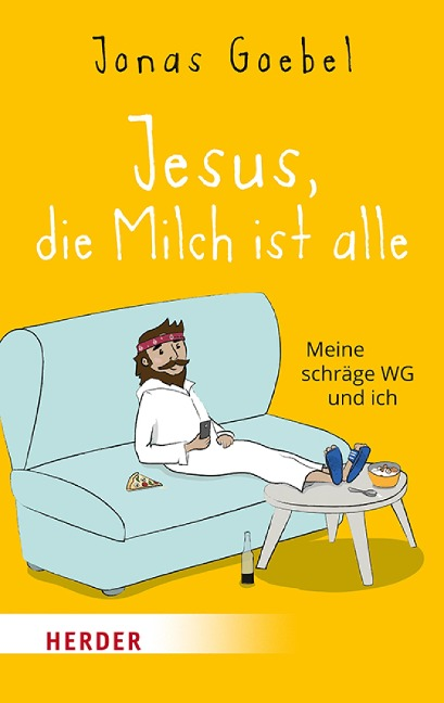 Jesus, die Milch ist alle - Jonas Goebel