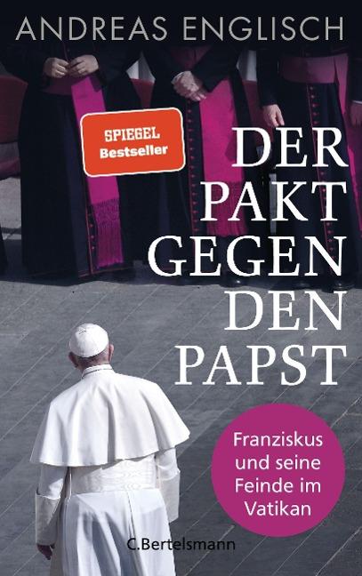Der Pakt gegen den Papst - Andreas Englisch