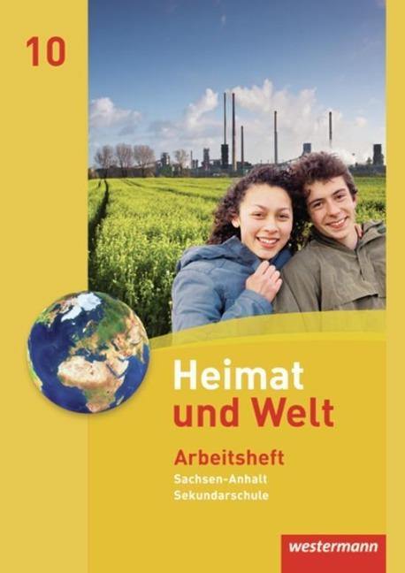 Heimat und Welt 10. Arbeitsheft. Sekundarschulen. Sachsen-Anhalt -