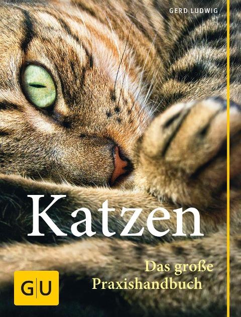 Katzen. Das große Praxishandbuch - Gerd Ludwig