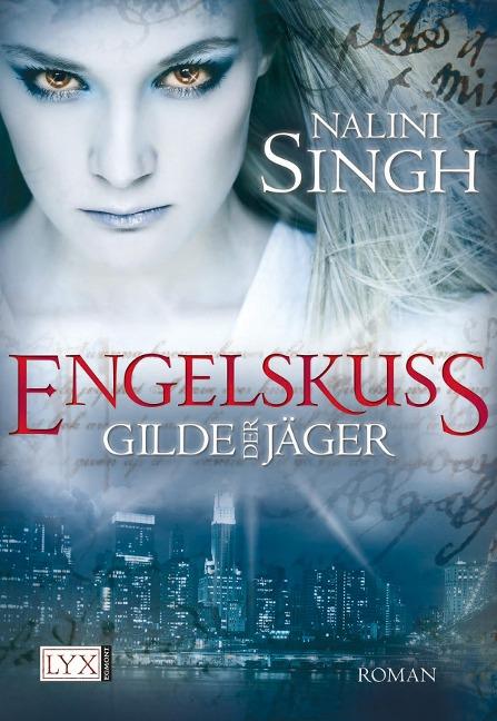 Gilde der Jäger 01. Engelskuss - Nalini Singh