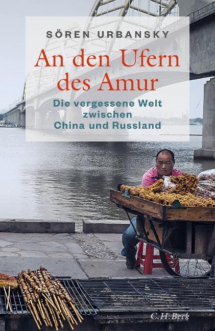 An den Ufern des Amur - Sören Urbansky