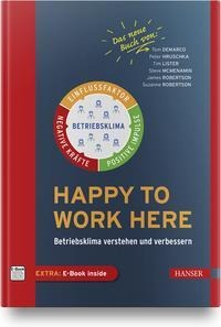Happy to work here - Tom Demarco, Peter Hruschka, Tim Lister, Steve Mcmenamin, James Robertson