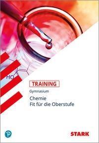 STARK Training Gymnasium - Chemie - Fit für die Oberstufe - Katrin Kutzi, Jürgen Rojacher, Harald Steinhofer