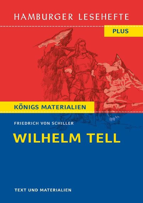 Wilhelm Tell. Hamburger Leseheft plus Königs Materialien - Friedrich von Schiller