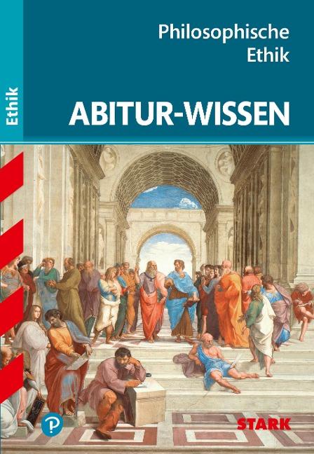 Abitur-Wissen - Ethik Philosophische Ethik -