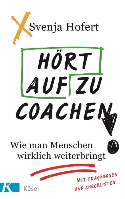 Hört auf zu coachen! - Svenja Hofert