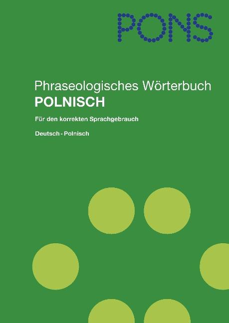 PONS Phraseologisches Wörterbuch Polnisch - Horst Ziebart, Alina Wójcik
