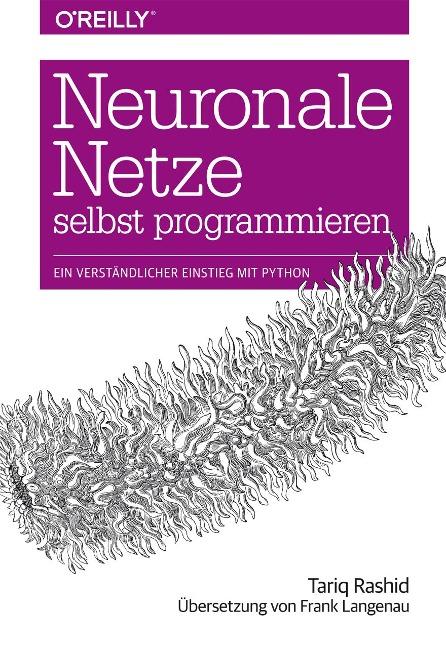 Neuronale Netze selbst programmieren - Tariq Rashid