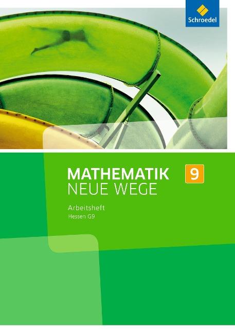 Mathematik Neue Wege SI 9. Arbeitsheft. G9. Hessen -