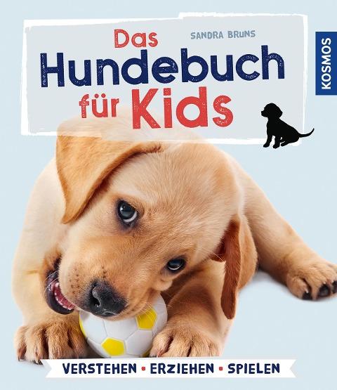 Das Hundebuch für Kids - Sandra Bruns