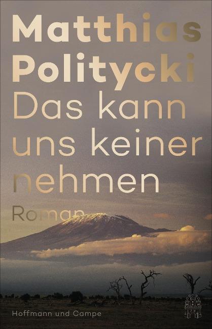 Das kann uns keiner nehmen - Matthias Politycki