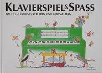 Klavierspiel & Spaß 01: Für Kinder, Eltern und Großeltern - Pernille Holm Kofod