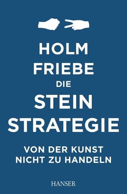 Die Stein-Strategie - Holm Friebe