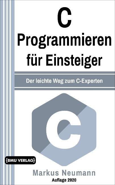 C Programmieren für Einsteiger - Markus Neumann