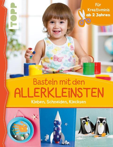 Basteln mit den Allerkleinsten - Susanne Pypke