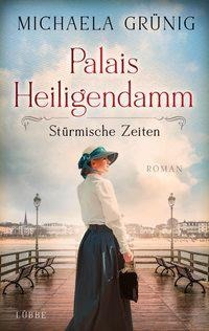 Palais Heiligendamm - Stürmische Zeiten - Michaela Grünig