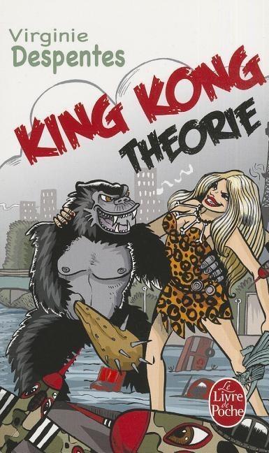 King Kong Théorie - Virginie Despentes
