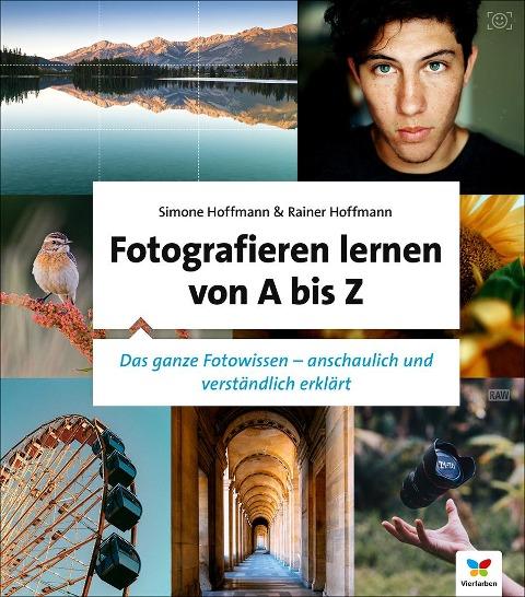 Fotografieren lernen von A bis Z - Simone Hoffmann, Rainer Hoffmann
