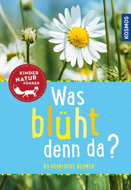 Was blüht denn da? Kindernaturführer - Ursula Stichmann-Marny, Heike Herrmann