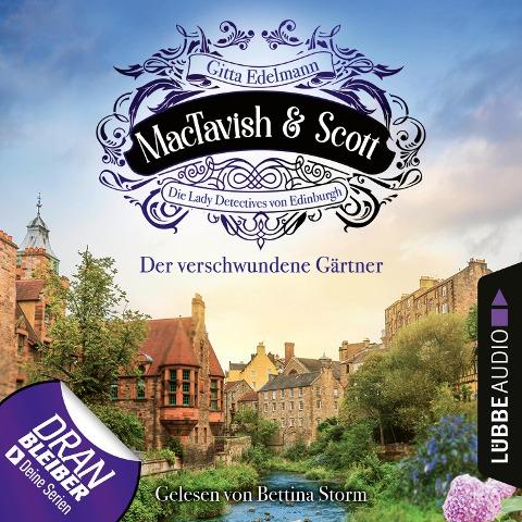 Der verschwundene Gärtner - MacTavish & Scott - Die Lady Detectives von Edinburgh, Folge 1 (Ungekürzt) - Gitta Edelmann