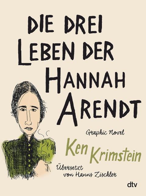 Die drei Leben der Hannah Arendt - Ken Krimstein