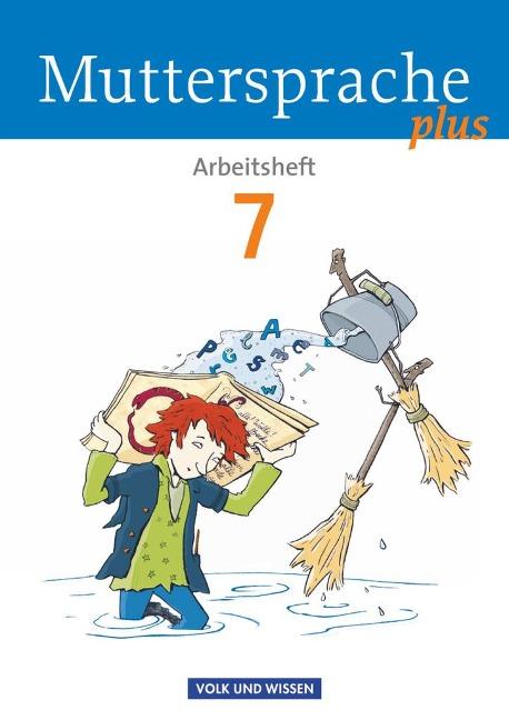 Muttersprache plus 7. Schuljahr. Arbeitsheft - Bärbel Döring, Marion Gutzmann, Karin Mann, Iris Marko, Antje Pechau