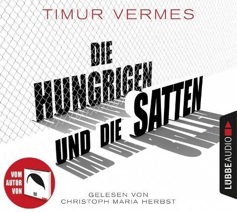 Die Hungrigen und die Satten - Timur Vermes