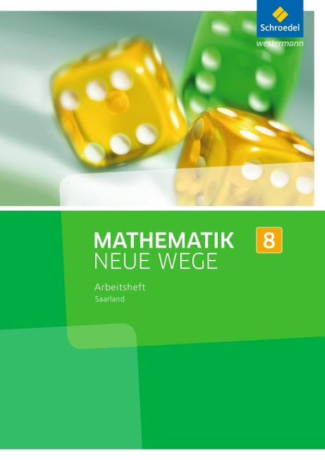 Mathematik Neue Wege 8. Arbeitsheft. S1. Saarland -